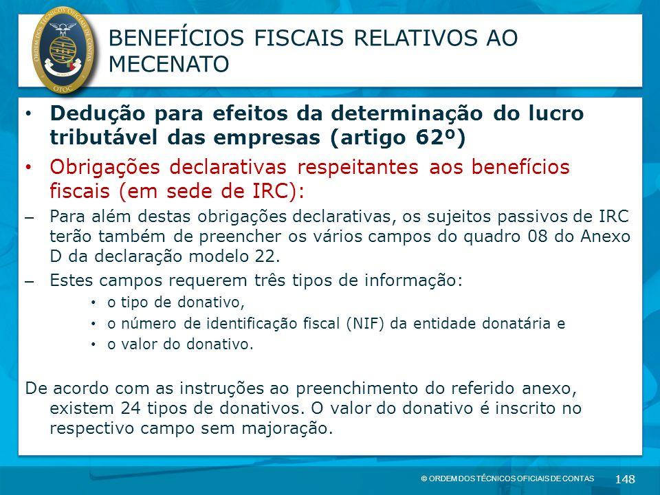 © ORDEM DOS TÉCNICOS OFICIAIS DE CONTAS 148 BENEFÍCIOS FISCAIS RELATIVOS AO MECENATO Dedução para efeitos da determinação do lucro tributável das empr