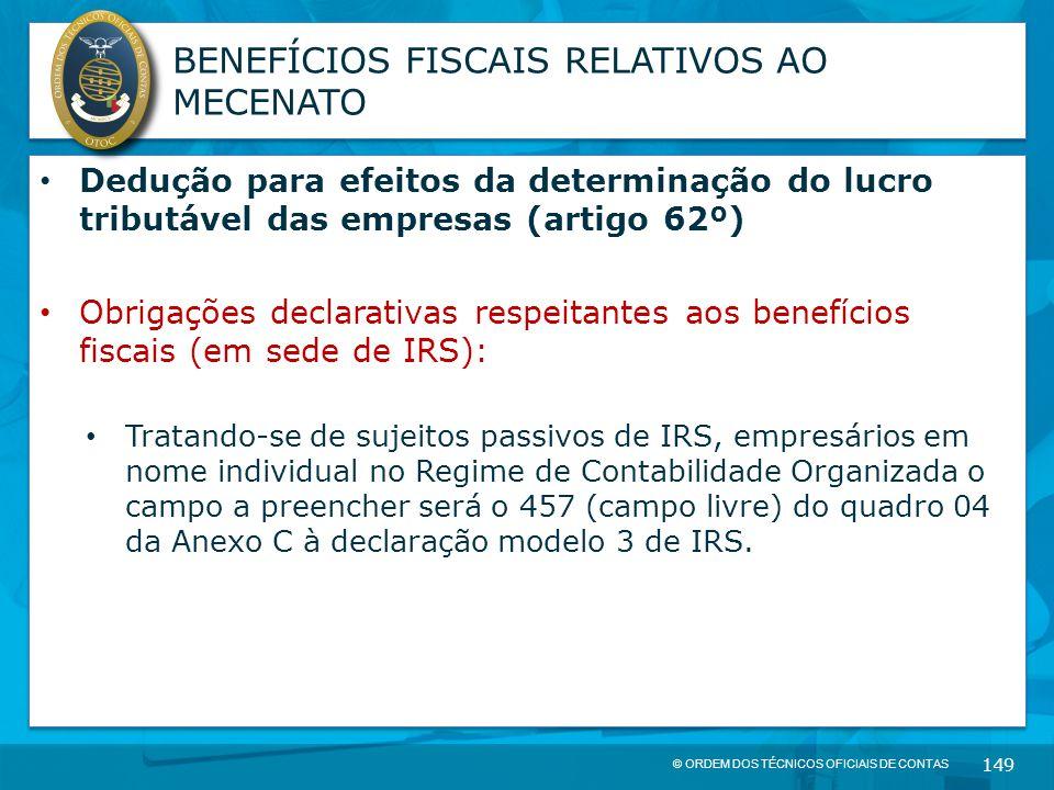 © ORDEM DOS TÉCNICOS OFICIAIS DE CONTAS 149 BENEFÍCIOS FISCAIS RELATIVOS AO MECENATO Dedução para efeitos da determinação do lucro tributável das empr