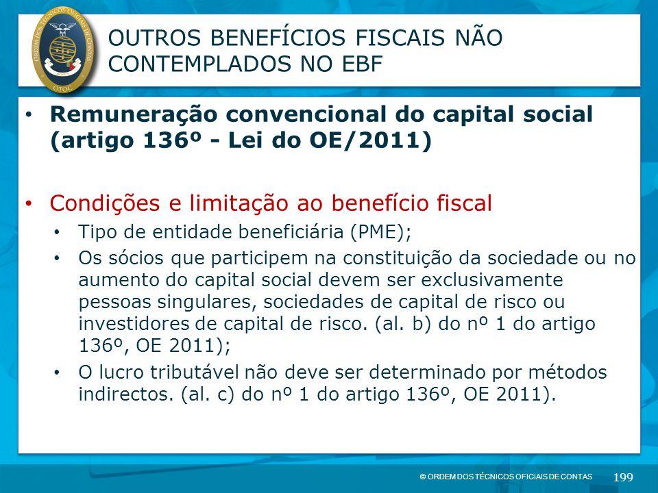 © ORDEM DOS TÉCNICOS OFICIAIS DE CONTAS 199 OUTROS BENEFÍCIOS FISCAIS NÃO CONTEMPLADOS NO EBF Remuneração convencional do capital social (artigo 136º