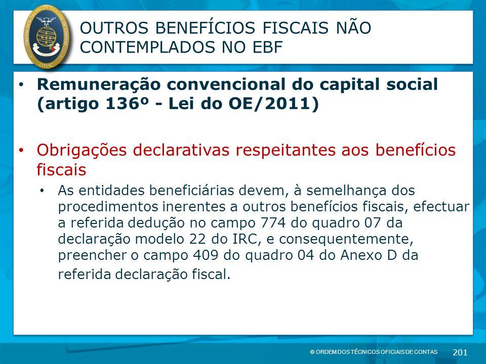 © ORDEM DOS TÉCNICOS OFICIAIS DE CONTAS 201 OUTROS BENEFÍCIOS FISCAIS NÃO CONTEMPLADOS NO EBF Remuneração convencional do capital social (artigo 136º