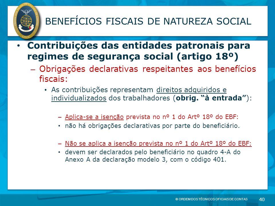 © ORDEM DOS TÉCNICOS OFICIAIS DE CONTAS 40 BENEFÍCIOS FISCAIS DE NATUREZA SOCIAL Contribuições das entidades patronais para regimes de segurança socia