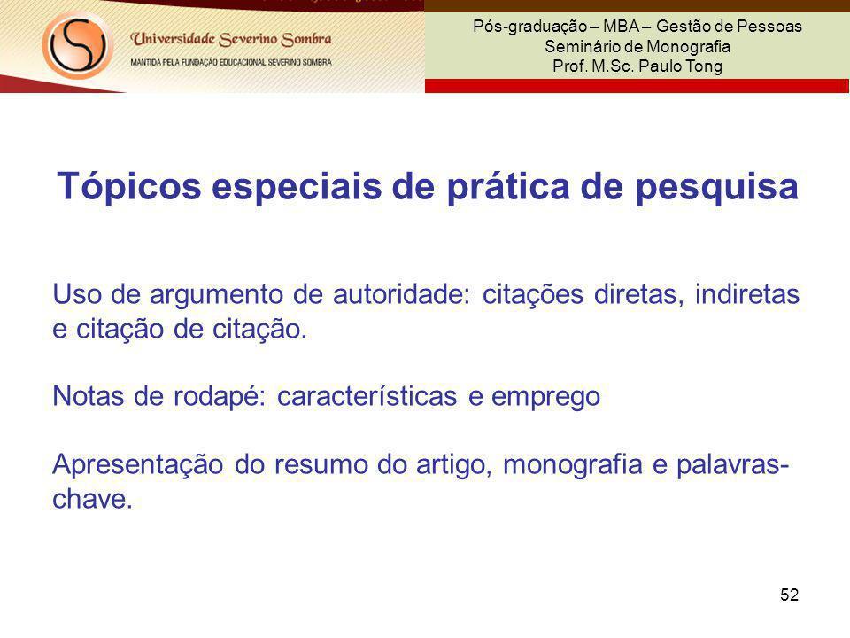 52 Pós-graduação – MBA – Gestão de Pessoas Seminário de Monografia Prof. M.Sc. Paulo Tong Tópicos especiais de prática de pesquisa Uso de argumento de