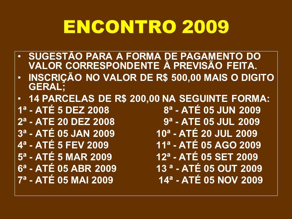 ENCONTRO 2009 LOCAL DO PACOTE PRINCIPAL: GRAMADO/CANELA DATA DO ENCONTRO: SEGUNDA QUINZENA DE NOV 2009 ( podendo ser alguns dias antes do dia 15, conf