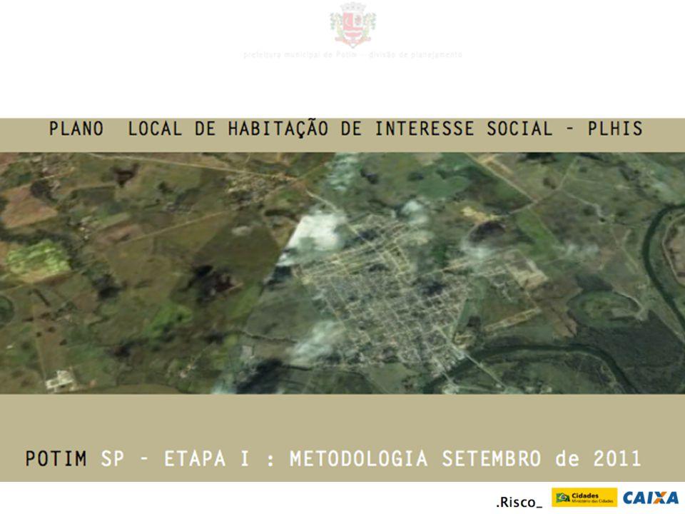 Núcleo da Prefeitura Núcleo Consultivo – Risco Arquitetura Urbana Equipe de Acompanhamento – Conselho Equipes: Slide 12/17 PLHIS POTIM METODOLOGIA