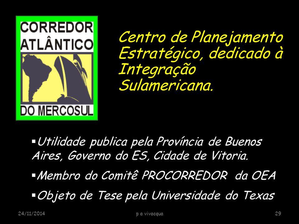  Utilidade publica pela Província de Buenos Aires, Governo do ES, Cidade de Vitoria.  Membro do Comitê PROCORREDOR da OEA  Objeto de Tese pela Univ