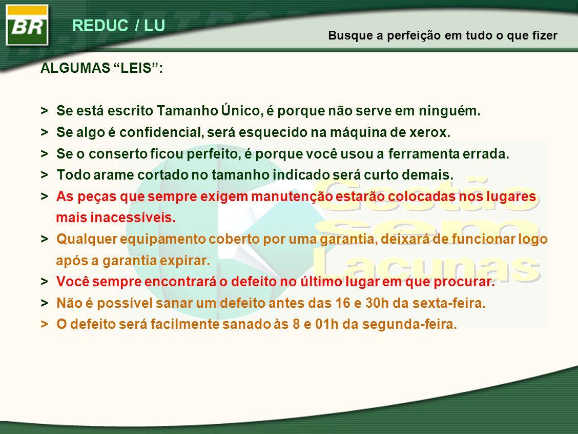 """REDUC / LU ALGUMAS """"LEIS"""": > Se está escrito Tamanho Único, é porque não serve em ninguém. > Se algo é confidencial, será esquecido na máquina de xero"""