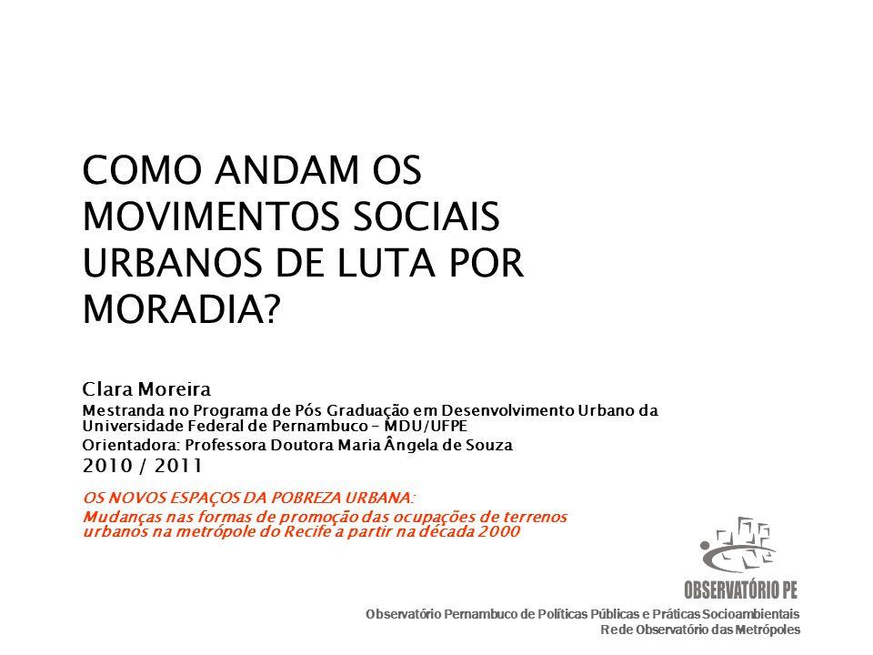 Clara Moreira Mestranda no Programa de Pós Graduação em Desenvolvimento Urbano da Universidade Federal de Pernambuco – MDU/UFPE Orientadora: Professor