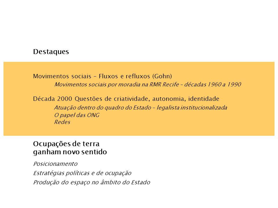 Movimentos sociais – Fluxos e refluxos (Gohn) Década 2000 Questões de criatividade, autonomia, identidade Atuação dentro do quadro do Estado – legalis