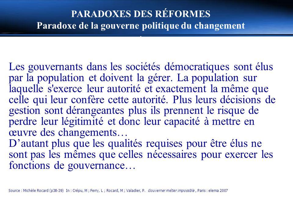 Les gouvernants dans les sociétés démocratiques sont élus par la population et doivent la gérer.