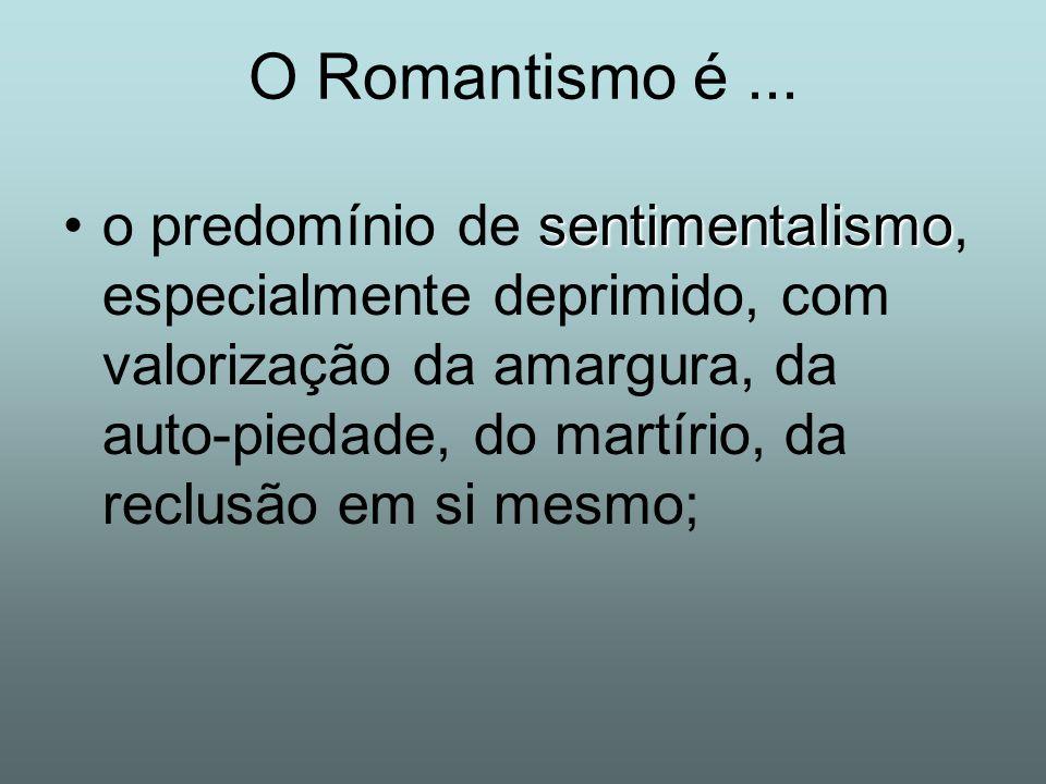 O Romantismo é... A visão do mundo sob a ótica d'A EMOÇÃO ;