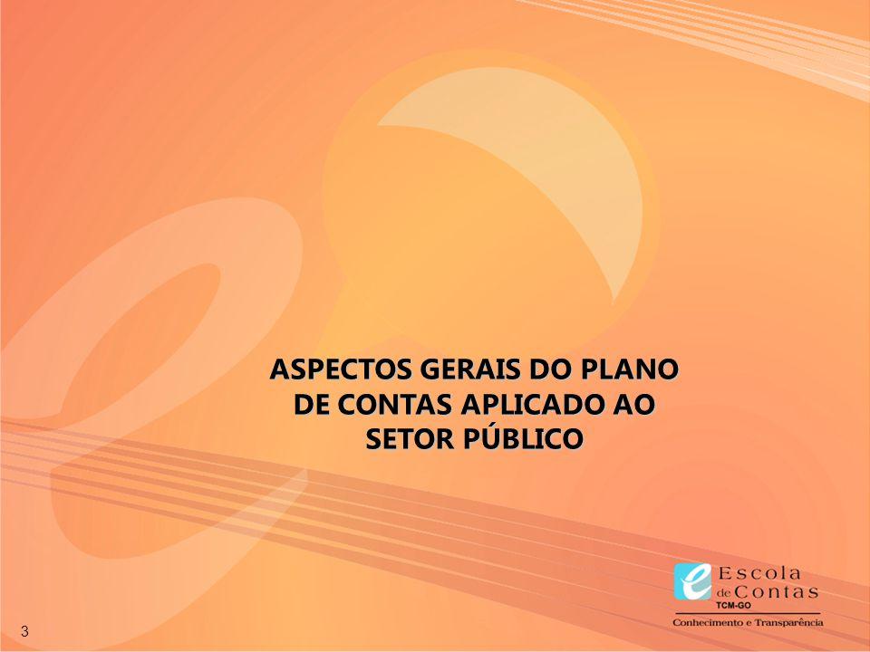 3 ASPECTOS GERAIS DO PLANO DE CONTAS APLICADO AO SETOR PÚBLICO