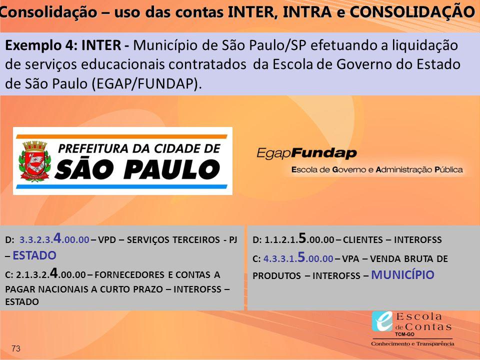 73 Exemplo 4: INTER - Município de São Paulo/SP efetuando a liquidação de serviços educacionais contratados da Escola de Governo do Estado de São Paul