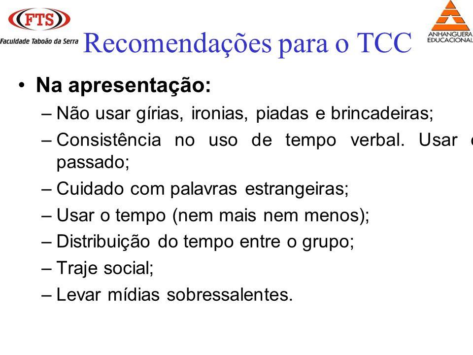 Na apresentação: –Não usar gírias, ironias, piadas e brincadeiras; –Consistência no uso de tempo verbal.