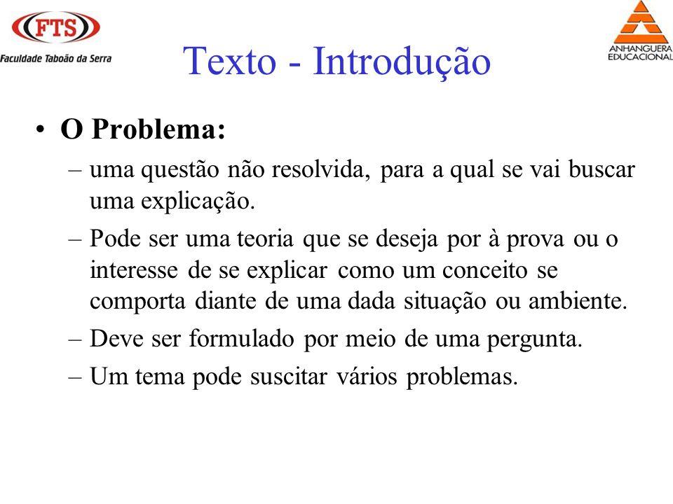 O Problema: –uma questão não resolvida, para a qual se vai buscar uma explicação.