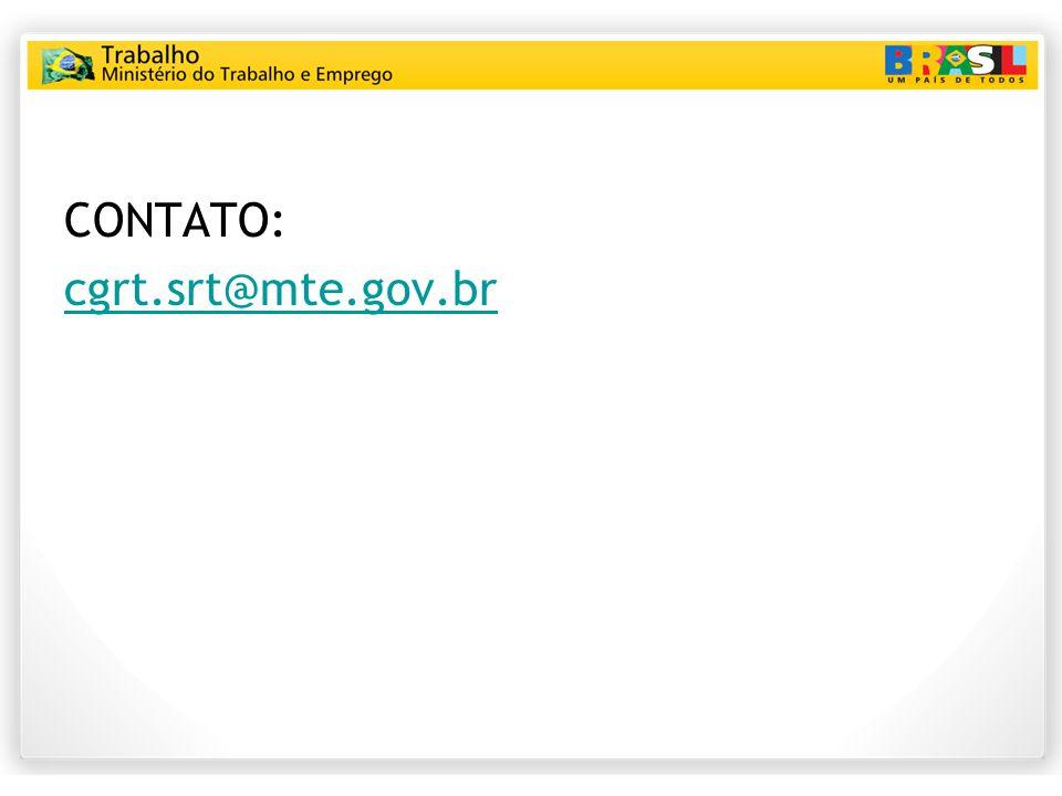 CONTATO: cgrt.srt@mte.gov.br