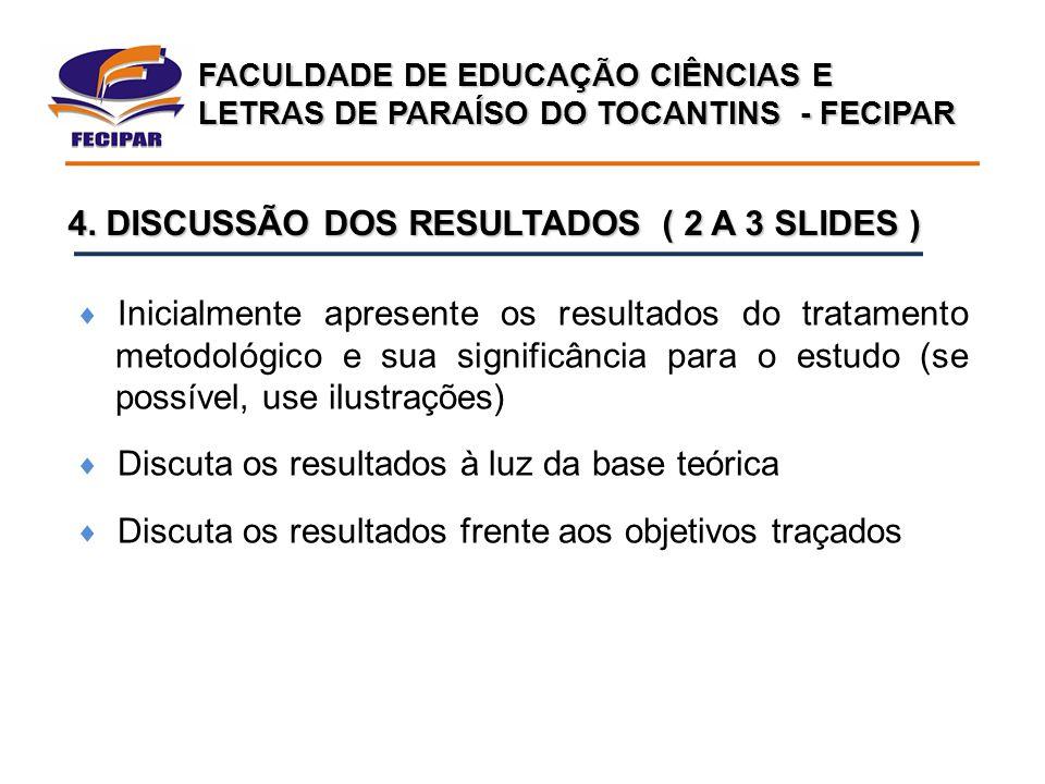 FACULDADE DE EDUCAÇÃO CIÊNCIAS E LETRAS DE PARAÍSO DO TOCANTINS - FECIPAR  Inicialmente apresente os resultados do tratamento metodológico e sua sign
