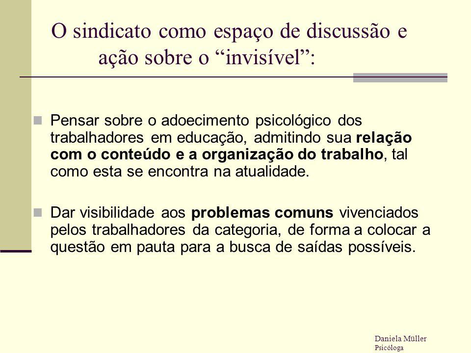 """O sindicato como espaço de discussão e ação sobre o """"invisível"""": Pensar sobre o adoecimento psicológico dos trabalhadores em educação, admitindo sua r"""