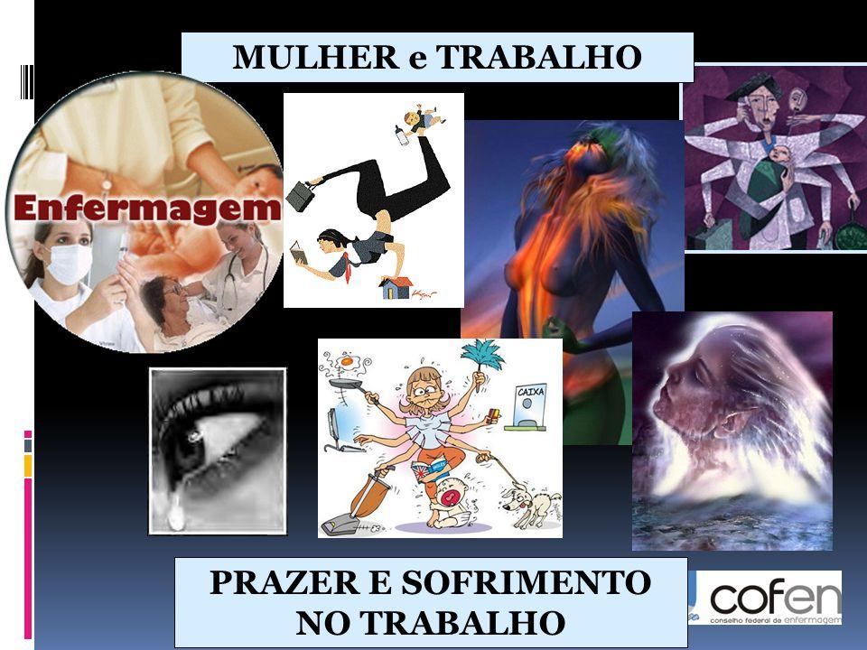 MULHER e TRABALHO PRAZER E SOFRIMENTO NO TRABALHO
