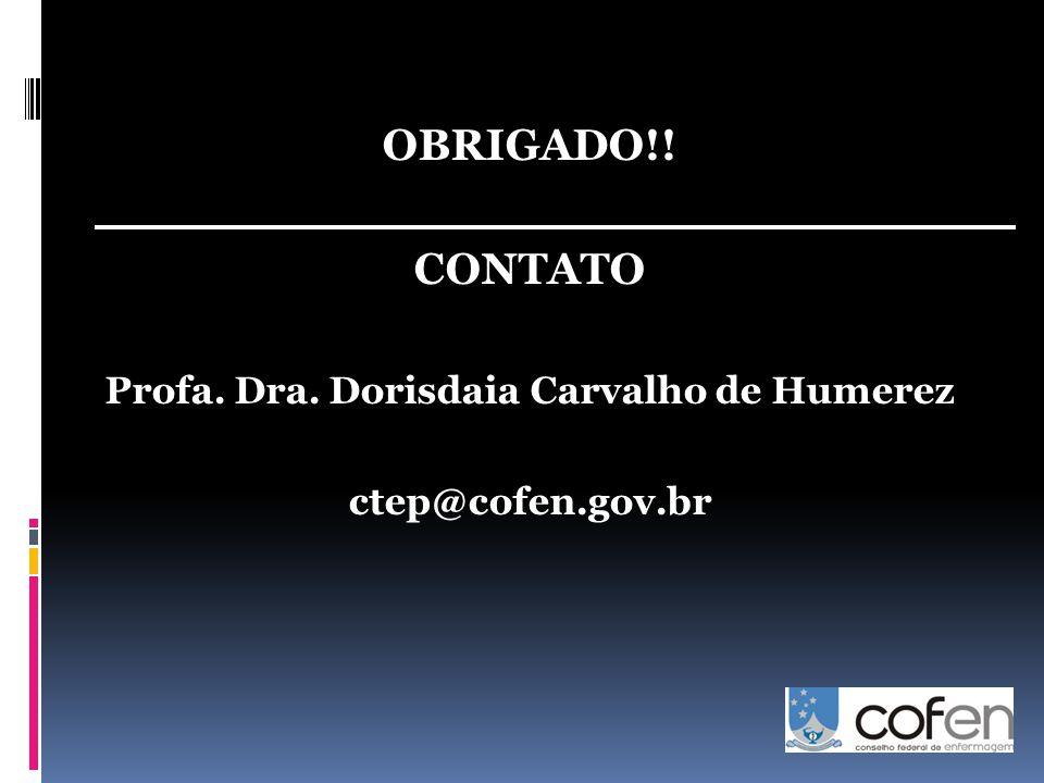 OBRIGADO!! CONTATO Profa. Dra. Dorisdaia Carvalho de Humerez ctep@cofen.gov.br