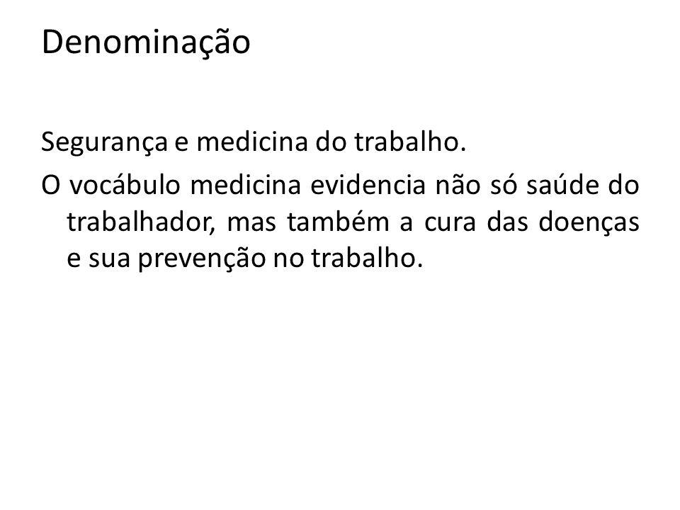 Denominação Segurança e medicina do trabalho.