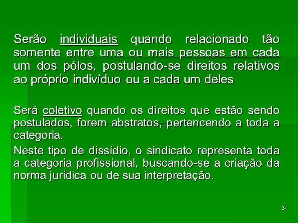 14 a) Competência em razão da matéria e da pessoa: É firmada através dos requerimentos formulados pelo autor.
