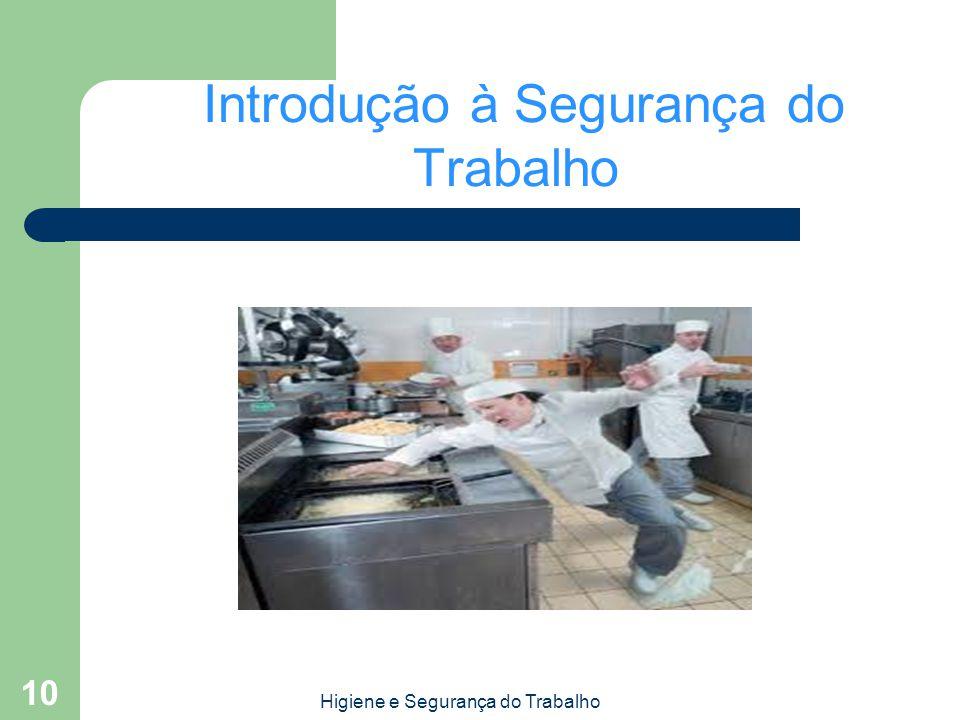 Introdução à Segurança do Trabalho Higiene e Segurança do Trabalho 10