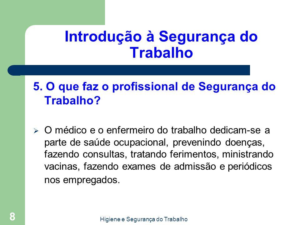 Higiene e Segurança do Trabalho 8 Introdução à Segurança do Trabalho 5.