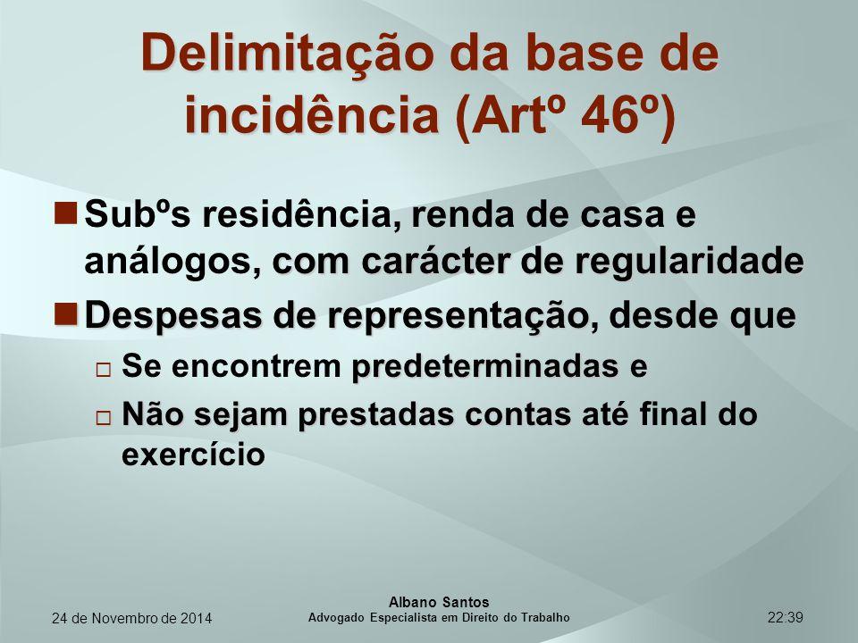 22:39 Delimitação da base de incidência Delimitação da base de incidência (Artº 46º) com carácter de regularidade Subºs residência, renda de casa e an