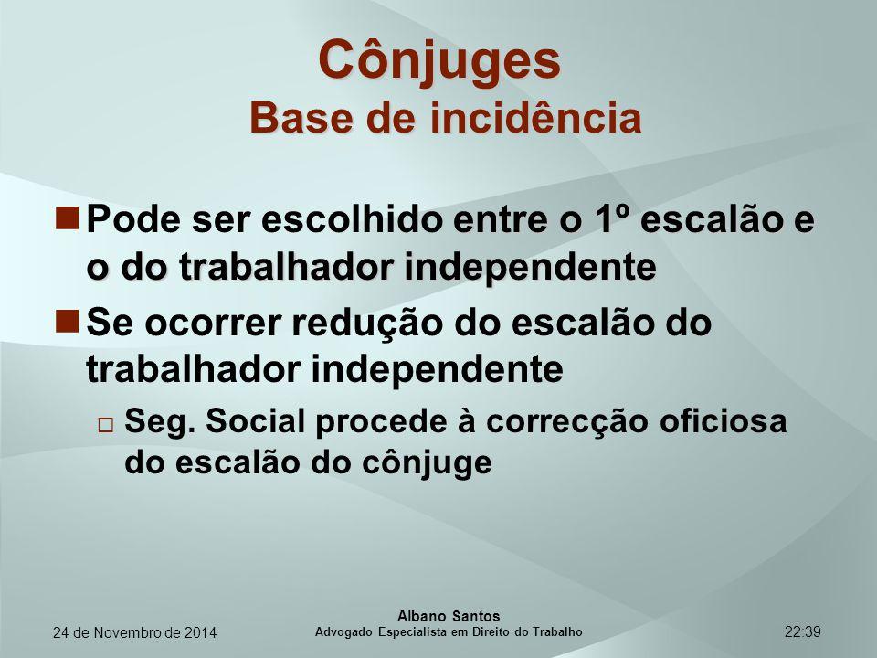 22:39 Cônjuges Base de incidência entre o 1º escalão e o do trabalhador independente Pode ser escolhido entre o 1º escalão e o do trabalhador independ