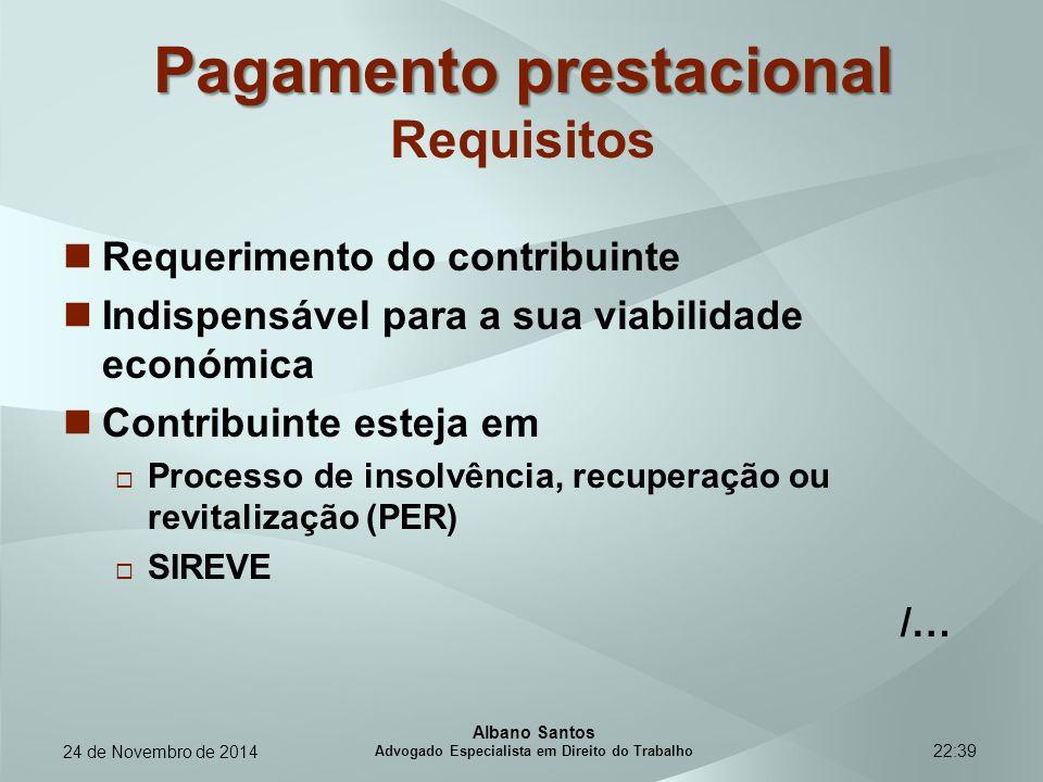 22:39 Pagamento prestacional Pagamento prestacional Requisitos Requerimento do contribuinte Indispensável para a sua viabilidade económica Contribuint