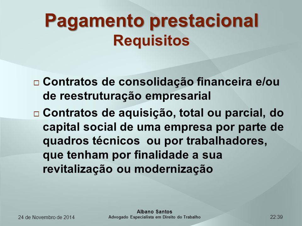 22:39 Pagamento prestacional Requisitos  Contratos de consolidação financeira e/ou de reestruturação empresarial  Contratos de aquisição, total ou p