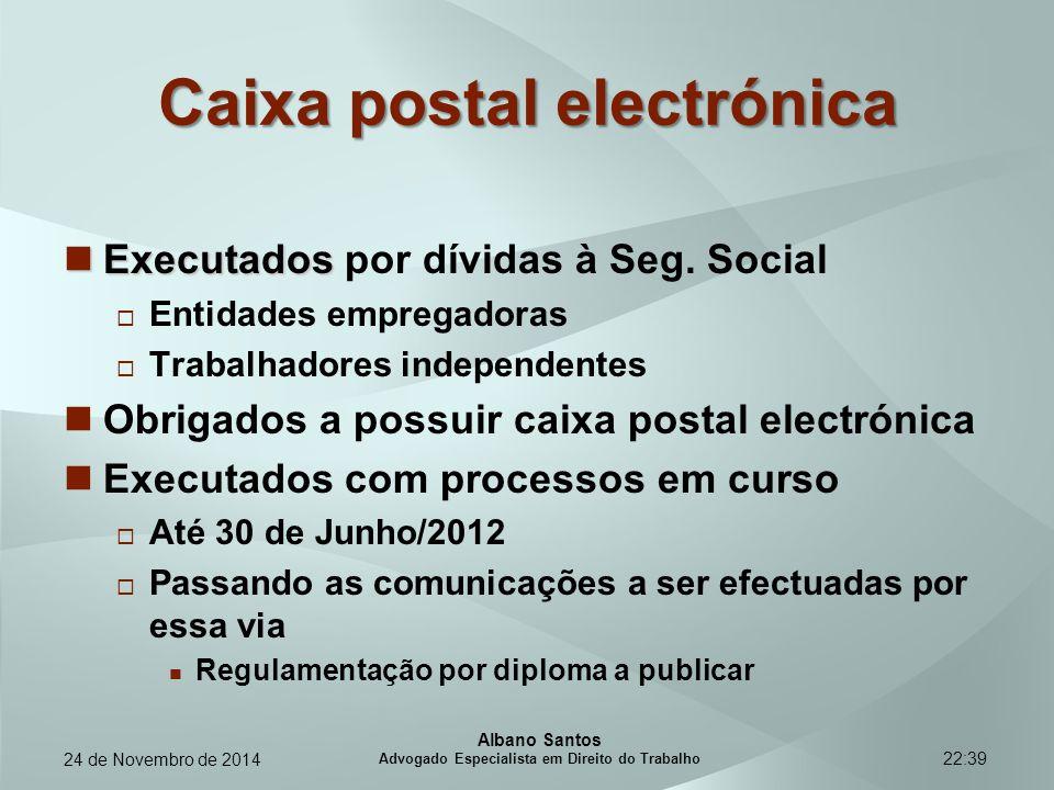 22:39 Caixa postal electrónica Executados Executados por dívidas à Seg. Social  Entidades empregadoras  Trabalhadores independentes Obrigados a poss