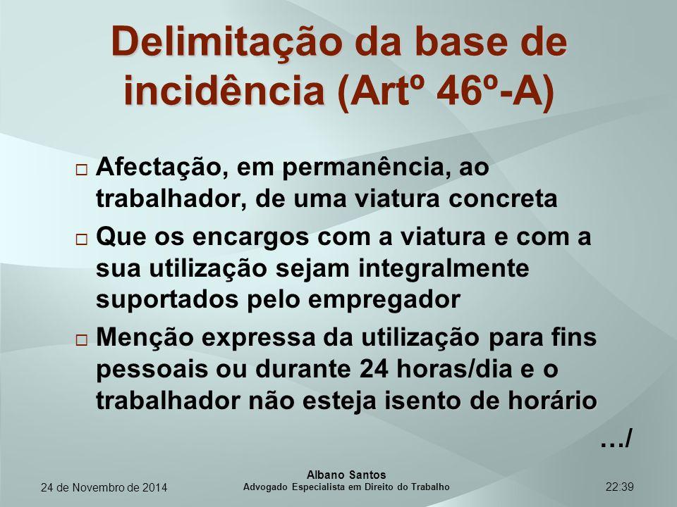 22:39 Delimitação da base de incidência Delimitação da base de incidência (Artº 46º-A)  Afectação, em permanência, ao trabalhador, de uma viatura con