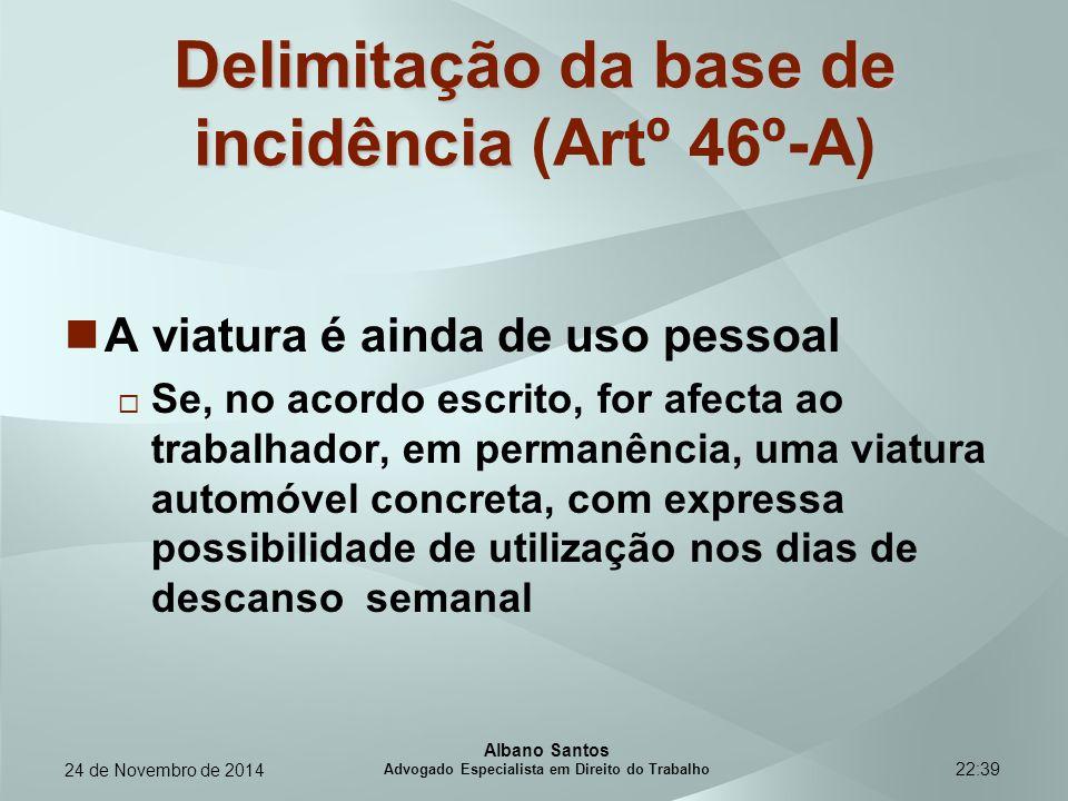 22:39 Delimitação da base de incidência Delimitação da base de incidência (Artº 46º-A) A viatura é ainda de uso pessoal  Se, no acordo escrito, for a