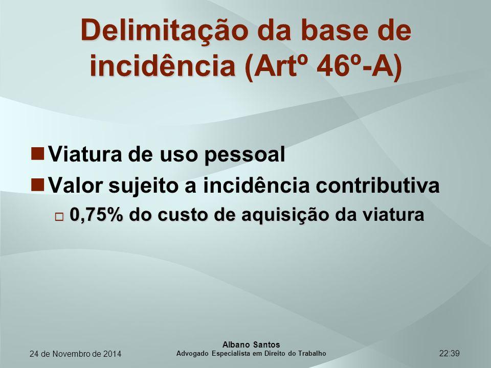 22:39 Delimitação da base de incidência Delimitação da base de incidência (Artº 46º-A) Viatura de uso pessoal Valor sujeito a incidência contributiva