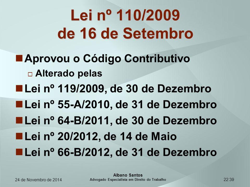 22:39 Lei nº 110/2009 de 16 de Setembro Aprovou o Código Contributivo  Alterado pelas Lei nº 119/2009, de 30 de Dezembro Lei nº 55-A/2010, de 31 de D