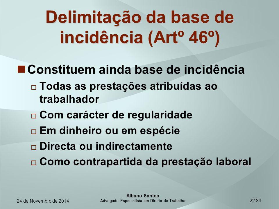 22:39 Delimitação da base de incidência Delimitação da base de incidência (Artº 46º) Constituem ainda base de incidência  Todas as prestações atribuí