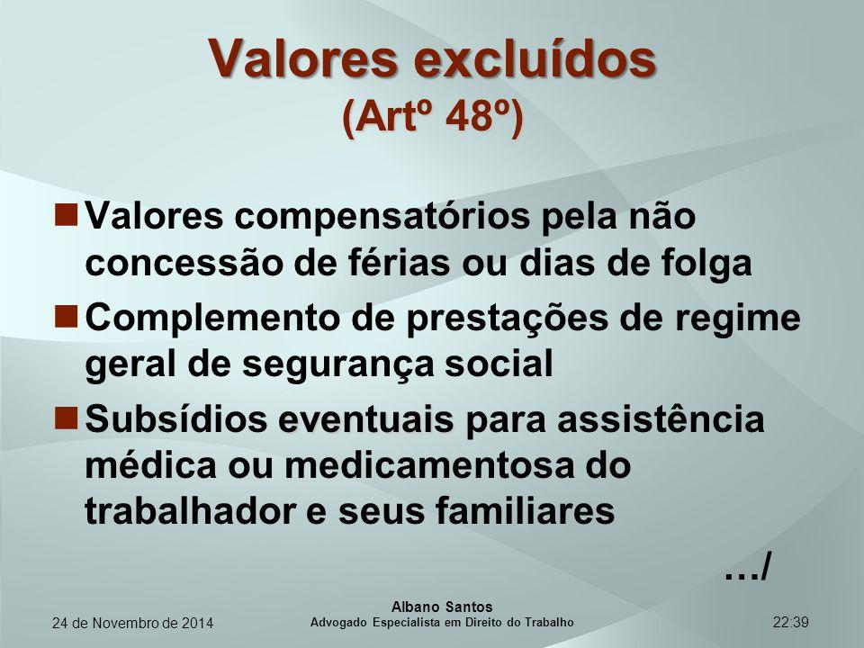 22:39 Valores excluídos (Artº 48º) Valores compensatórios pela não concessão de férias ou dias de folga Complemento de prestações de regime geral de s
