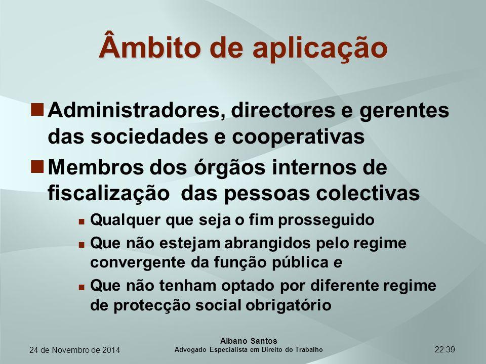 22:39 Âmbito de aplicação Administradores, directores e gerentes das sociedades e cooperativas Membros dos órgãos internos de fiscalização das pessoas
