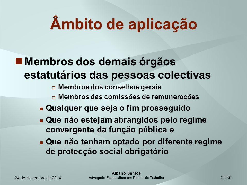 22:39 Âmbito de aplicação Membros dos demais órgãos estatutários das pessoas colectivas  Membros dos conselhos gerais  Membros das comissões de remu