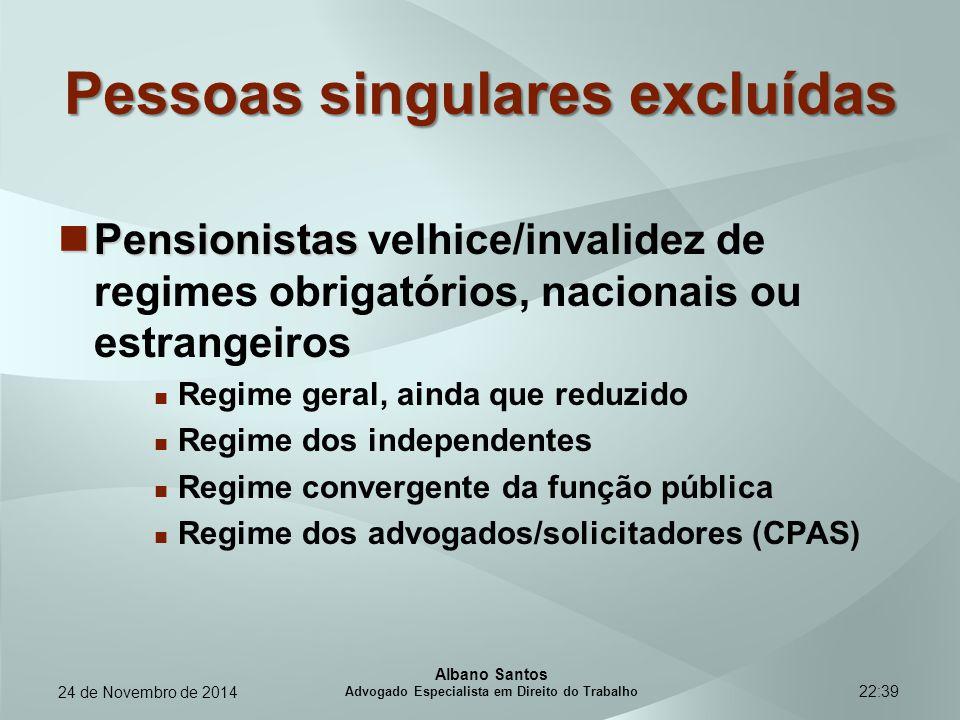 22:39 Pessoas singulares excluídas Pensionistas Pensionistas velhice/invalidez de regimes obrigatórios, nacionais ou estrangeiros Regime geral, ainda