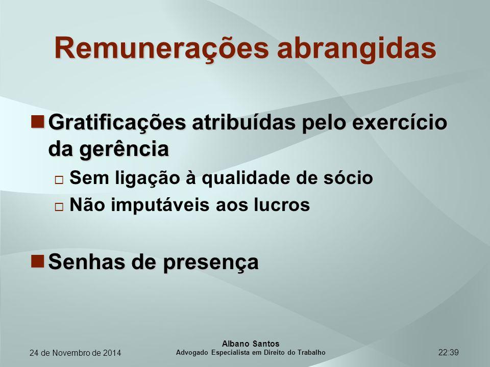 22:39 Remunerações abrangidas Gratificações atribuídas pelo exercício da gerência Gratificações atribuídas pelo exercício da gerência  Sem ligação à