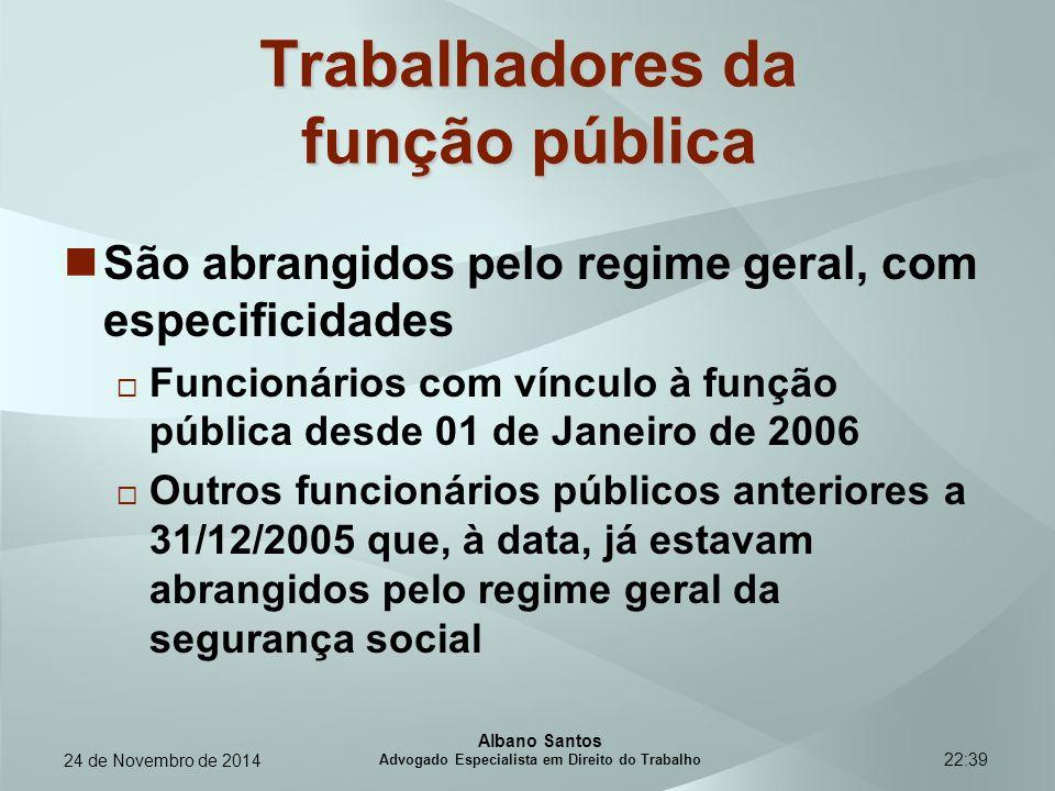 22:39 Trabalhadores da função pública São abrangidos pelo regime geral, com especificidades  Funcionários com vínculo à função pública desde 01 de Ja