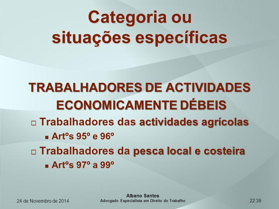 22:39 Categoria ou situações específicas TRABALHADORES DE ACTIVIDADES ECONOMICAMENTE DÉBEIS ECONOMICAMENTE DÉBEIS actividades agrícolas  Trabalhadore