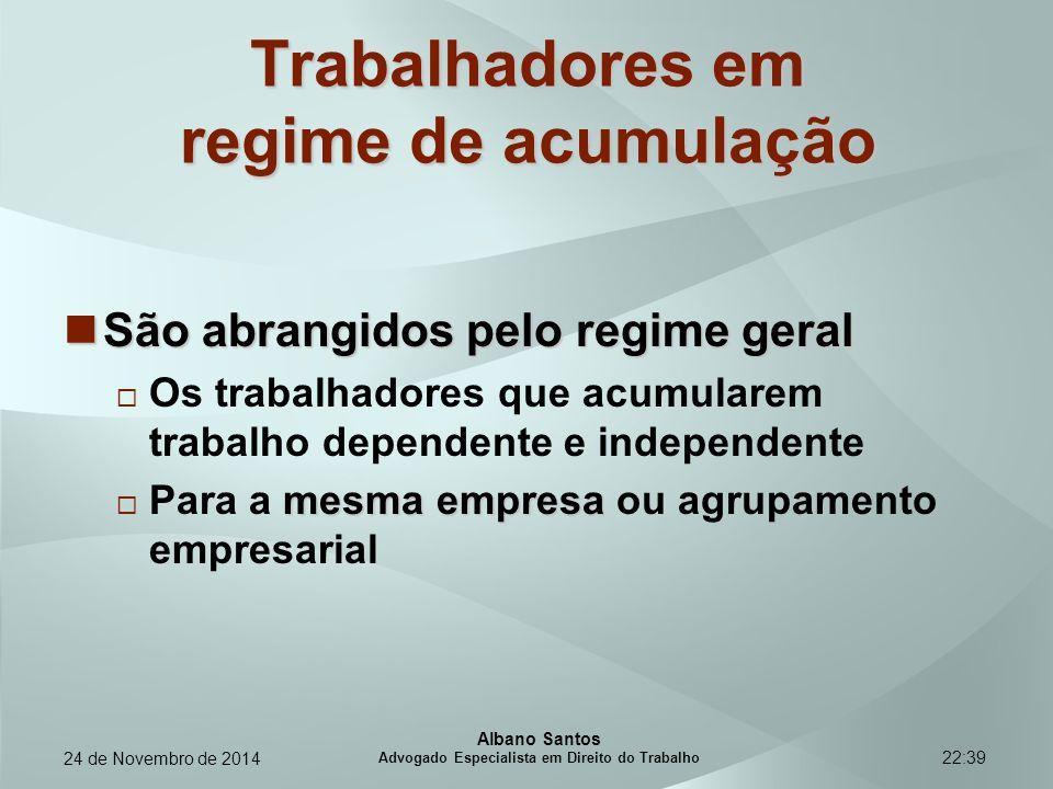 22:39 Trabalhadores em regime de acumulação São abrangidos pelo regime geral São abrangidos pelo regime geral  Os trabalhadores que acumularem trabal