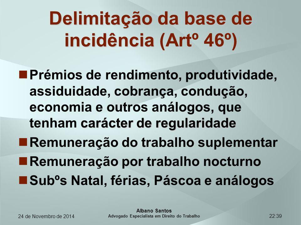 22:39 Delimitação da base de incidência Delimitação da base de incidência (Artº 46º) carácter de regularidade Prémios de rendimento, produtividade, as
