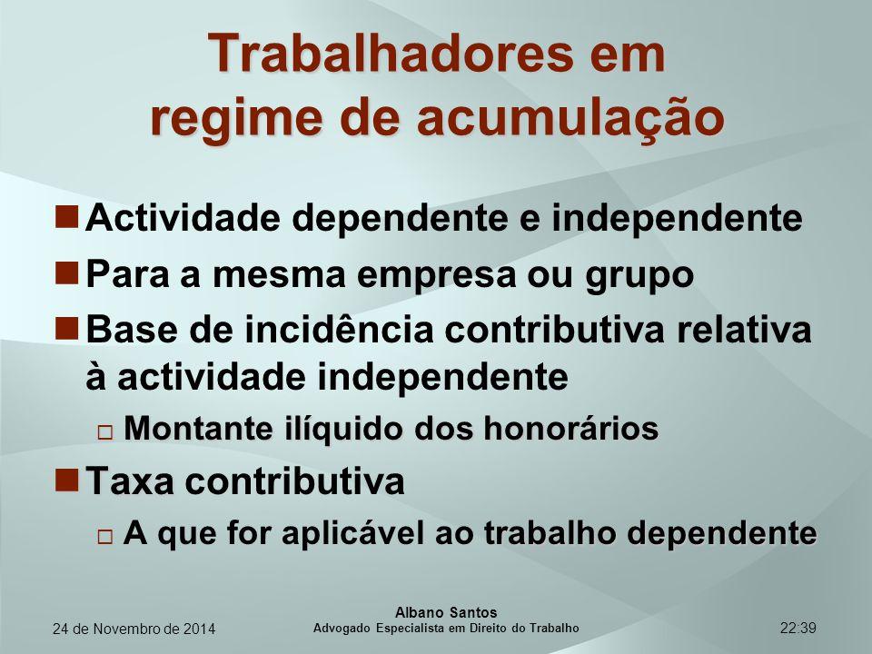 22:39 Trabalhadores em regime de acumulação Actividade dependente e independente Para a mesma empresa ou grupo Base de incidência contributiva relativ