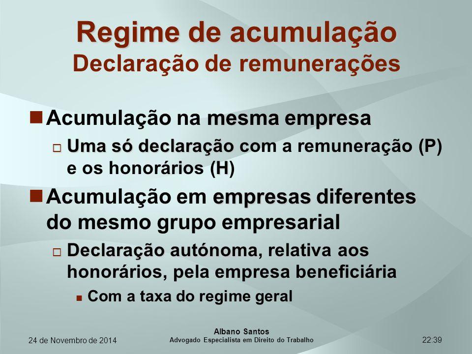 22:39 Regime de acumulação Regime de acumulação Declaração de remunerações mesma empresa Acumulação na mesma empresa  Uma só declaração P H  Uma só