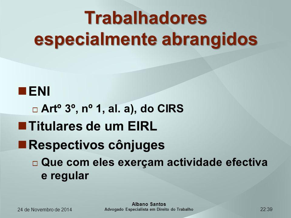 22:39 Trabalhadores especialmente abrangidos ENI  Artº 3º, nº 1, al. a), do CIRS Titulares de um EIRL Respectivos cônjuges  Que com eles exerçam act