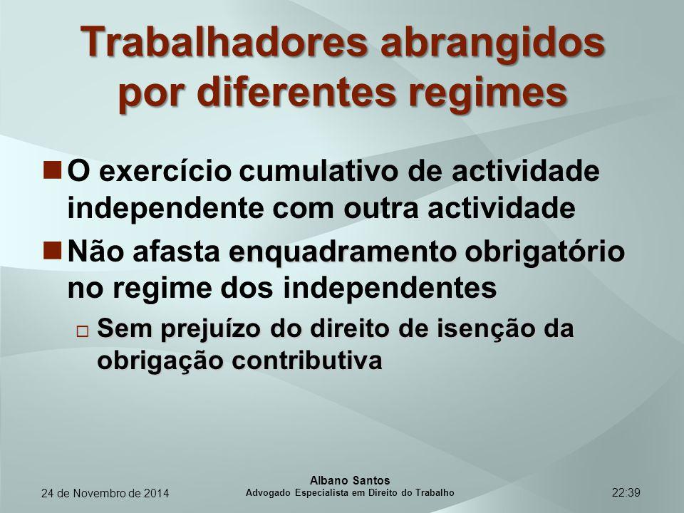 22:39 Trabalhadores abrangidos por diferentes regimes O exercício cumulativo de actividade independente com outra actividade enquadramento obrigatório